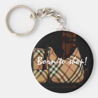 Born to shop! keychain