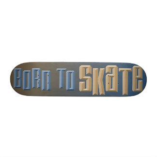 Born to Skate Skate Board Decks