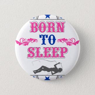 Born to Sleep 2 Inch Round Button