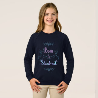 Born to Stand-out Sweatshirt