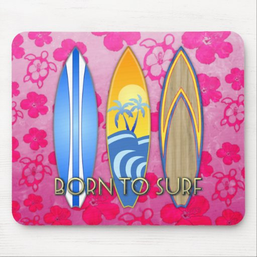 Born To Surf Mouse Pads