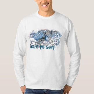 born to surf T-Shirt