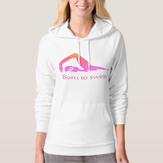 Born to swim, pink, with your words hoodie