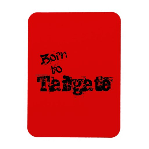 Born to Tailgate in Any Team Colors Rectangular Magnets