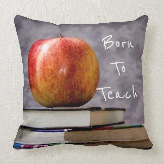 Born to Teach | Teacher for Life Throw Pillow