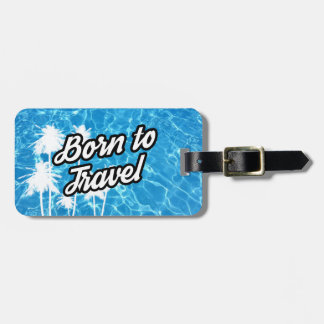 Born to travel Luggage tag