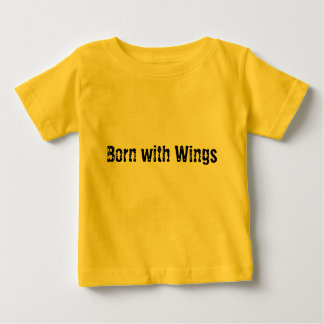 Born with Wings Baby T-Shirt