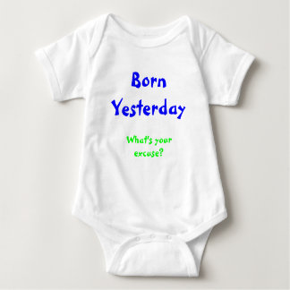 Born Yesterday Baby Bodysuit