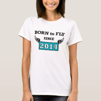 Born you fly 2014 T-Shirt
