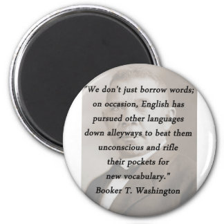 Borrow Words - Booket T Washington 2 Inch Round Magnet