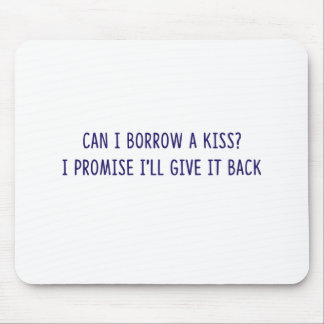 Borrowed Kiss shirts, accessories, gifts Mouse Pad