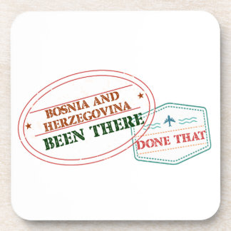 Bosnia and Herzegovina Been There Done That Coaster