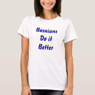 Bosnians Do it Better, T-Shirt