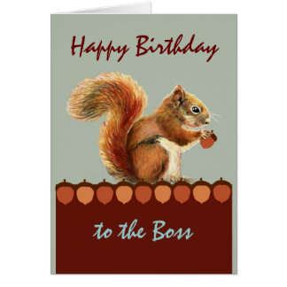 Boss Birthday Humor from Us Nuts, Squirrel Art Greeting Card