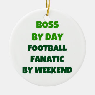 Boss by Day Football Fanatic by Weekend Ceramic Ornament