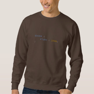 Boss is Always Right Funny CSS Sweatshirt