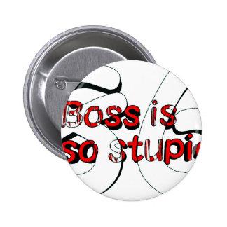 Boss is so stupid 86 pin