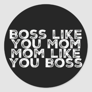 Boss Like You Mom Classic Round Sticker