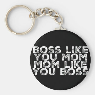 Boss Like You Mom Keychain