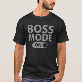 Boss Mode On T-Shirt