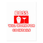 Boss...Will Work For Cocktails Post Cards