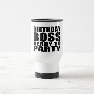 Bosses Birthdays : Birthday Boss Ready to Party Coffee Mugs