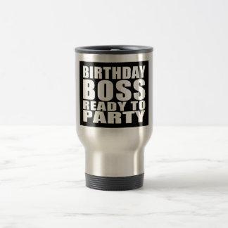 Bosses Birthdays : Birthday Boss Ready to Party Mug