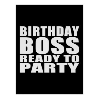 Bosses Birthdays : Birthday Boss Ready to Party Poster