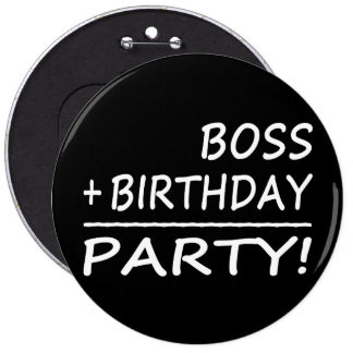 Bosses Birthdays Boss + Birthday Party Pin