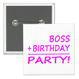 Bosses Birthdays Boss + Birthday Party Pins