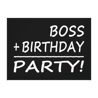 Bosses Birthdays Boss + Birthday Party Gallery Wrapped Canvas