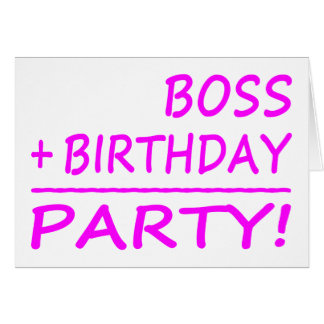 Bosses Birthdays : Boss + Birthday = Party Greeting Card