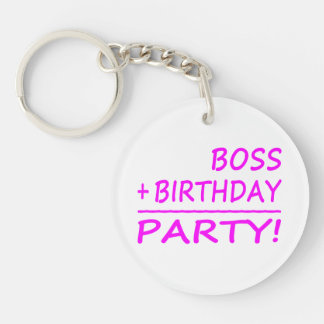 Bosses Birthdays Boss + Birthday Party Acrylic Keychains