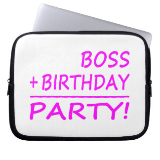 Bosses Birthdays Boss + Birthday Party Computer Sleeves