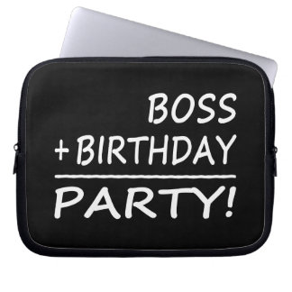 Bosses Birthdays Boss + Birthday Party Computer Sleeve
