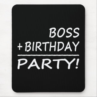 Bosses Birthdays Boss + Birthday Party Mousepads