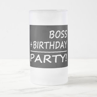 Bosses Birthdays : Boss + Birthday = Party Glass Beer Mug