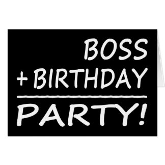 Bosses Birthdays : Boss + Birthday = Party Note Card