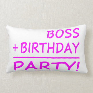Bosses Birthdays Boss + Birthday Party Pillow