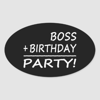 Bosses Birthdays Boss + Birthday Party Oval Stickers
