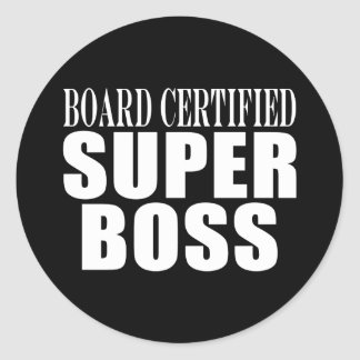 Bosses Office Parties : Board Certified Super Boss Round Sticker