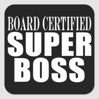 Bosses Office Parties : Board Certified Super Boss Square Sticker