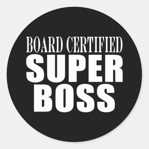 Bosses Office Parties : Board Certified Super Boss Round Sticker