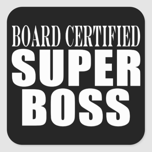 Bosses Office Parties : Board Certified Super Boss Square Stickers
