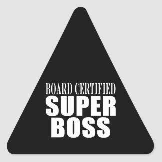 Bosses Office Parties : Board Certified Super Boss Triangle Sticker