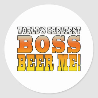 Bosses Office Parties Worlds Greatest Boss Beer Me Round Sticker