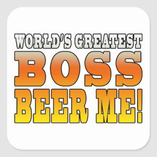 Bosses Office Parties Worlds Greatest Boss Beer Me Square Sticker