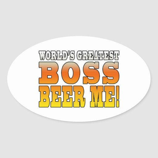 Bosses Office Parties Worlds Greatest Boss Beer Me Stickers