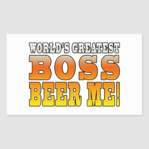 Bosses Office Parties Worlds Greatest Boss Beer Me Rectangle Stickers