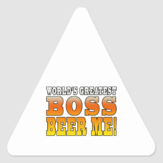 Bosses Office Parties Worlds Greatest Boss Beer Me Triangle Sticker